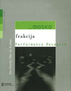 Front cover of Performance Research: Volume 10 Issue 2 - On Form/Yet to Come