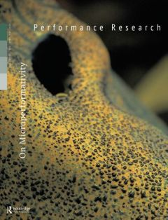 Front cover of Performance Research: Volume 25 Issue 3 - On Microperformativity
